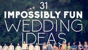 11 Awesome and Fun Wedding Ideas