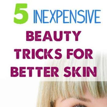 5 Cheap Beauty Tricks for Amazing Skin