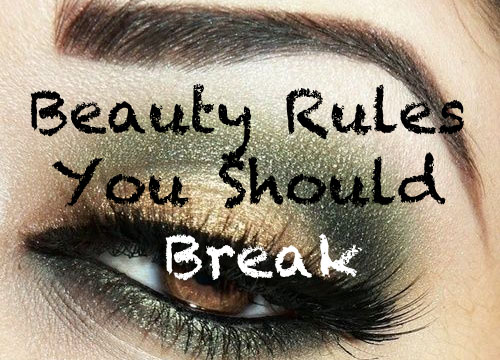 Beauty Rules You Should Break